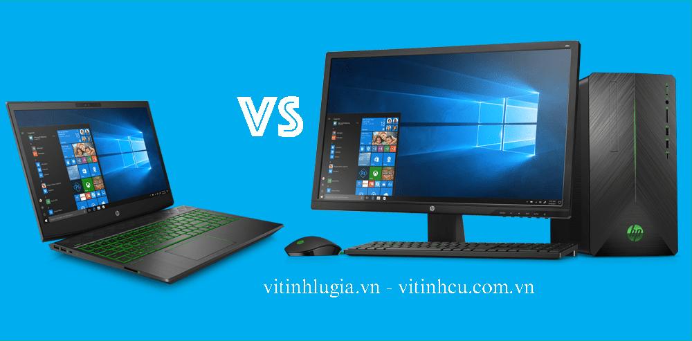 So sánh máy laptop và máy tính để bàn